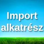 Import alkatrész